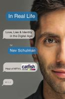 Cover image for In real life : love, lies & identity in the digital age