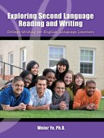 Cover image for Exploring Second Language Reading and Writing : College Writing for English Language Learners