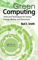 Cover image for Green computing : tools and techniques for saving energy, money, and resources