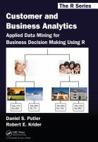 Cover image for Customer and business analytics : applied data mining for business decision making using R