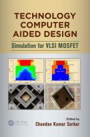 Cover image for Technology computer aided design : simulation for VLSI MOSFET