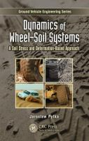 Cover image for Dynamics of wheel soil systems : a soil stress and deformation-based approach