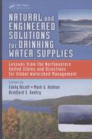 Cover image for Natural and engineered solutions for drinking water supplies : lessons from the Northeastern United States and directions for global watershed management