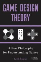 Cover image for Game design theory : a new philosophy for understanding games