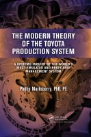 Cover image for The modern theory of the Toyota production system : a systems inquiry of the world's most emulated and profitable management system