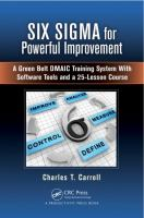 Cover image for Six Sigma for powerful improvement : a green belt DMAIC training system with software tools and a 25-lesson course