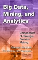 Cover image for Big data, mining, and analytics : components of strategic decision making