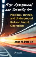 Cover image for Risk assessment and security for pipelines, tunnels, and underground rail and transit operations