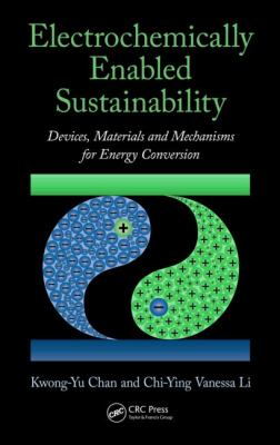 Cover image for Electrochemically enabled sustainability : devices, materials, and mechanisms for energy conversion