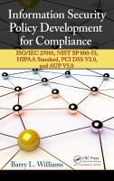 Cover image for Information security policy development for compliance : ISO/IEC 27001, NIST SP 800-53, HIPAA standard, PCI DSS V2.0, and AUP V5.0
