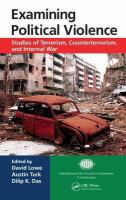 Cover image for Examining political violence : studies of terrorism, counterterrorism, and internal war