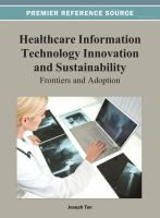 Cover image for Healthcare information technology innovation and sustainability : frontiers and adoption