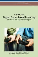 Cover image for Cases on digital game-based learning : methods, models, and strategies