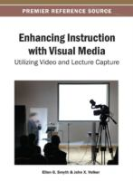 Cover image for Enhancing instruction with visual media : utilizing video and lecture capture