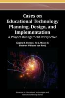Cover image for Cases on educational technology planning, design, and implementation : a project management perspective