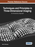 Cover image for Techniques and principles in three-dimensional imaging : an introductory approach