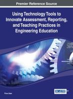 Cover image for Using technology tools to innovate assessment, reporting, and teaching practices in engineering education