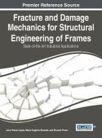 Cover image for Fracture and damage mechanics for structural engineering of frames :  state-of-the-art industrial applications