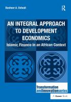 Cover image for An integral approach to development economics : Islamic finance in an African context