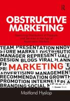 Cover image for Obstructive marketing : restricting distribution of products and services in the age of asymmetric warfare