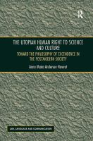 Cover image for The utopian human right to science and culture : toward the philosophy of excendence in the postmodern society