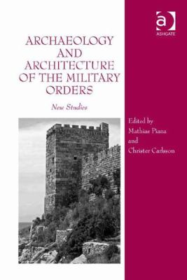 Cover image for Archaeology and architecture of the military orders : new studies