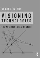 Cover image for Visioning Technologies : The Architectures of Sight