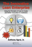 Cover image for The innovative lean enterprise : using the principles of lean to create and deliver innovation to customers