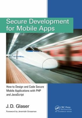 Cover image for Secure development for mobile apps : how to design and code secure mobile applications with PHP and javascript