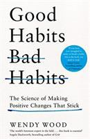 Cover image for Good Habits, Bad Habits : The Science of Making Positive Changes That Stick