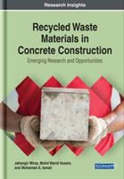 Cover image for Recycled Waste Materials in Concrete Construction : Emerging Research and Opportunities