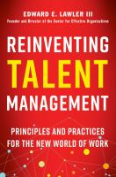 Cover image for REINVENTING TALENT MANAGEMENT : PRINCIPLES AND PRACTICES FOR THE NEW WORLD OF WORK