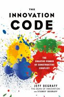 Cover image for THE INNOVATION CODE : THE CREATIVE POWER OF CONSTRUCTIVE CONFLICT