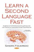 Cover image for Learn a second language first : evidence of differences for learning and for testing in languages other than English
