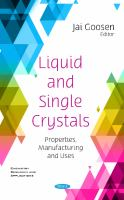 Cover image for LIQUID AND SINGLE CRYSTALS : PROPERTIES, MANUFACTURING AND USES