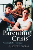 Cover image for The parenting crisis : parenting todays teenagers