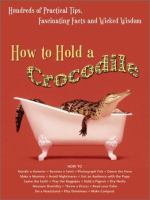 Cover image for How to hold a crocodile