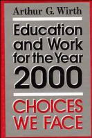 Cover image for Education and work for the year 2000 : choices we face