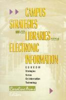 Cover image for Campus strategies for libraries and electronic information