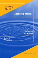 Cover image for Giving much/gaining more : mentoring for success