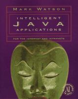 Cover image for Intelligent Java applications for the internet and intranets