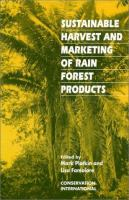 Cover image for Sustainable harvest and marketing of rain forest products