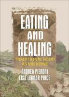 Cover image for Eating and healing : traditional food as medicine