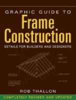 Cover image for Graphic guide to frame construction : over 450 details for builders and designers