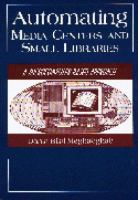 Cover image for Automating media centers and small libraries : a microcomputer-based approach