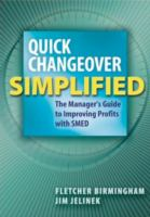 Cover image for Quick changeover simplified : the manager's guide to improving profits with SMED