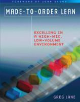 Cover image for Made-to-order lean : excelling in a high-mix, low-volume environment