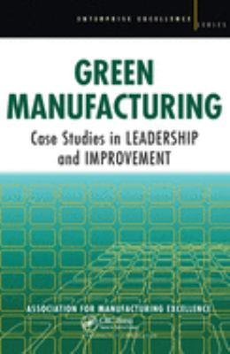 Cover image for Green manufacturing : case studies in lean and sustainability