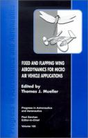 Cover image for Fixed and flapping wing aerodynamics for micro air vehicle applications