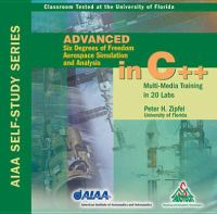 Cover image for Advanced six degrees of freedom aerospace simulation and analysis in C++ multi-media training in 20 labs